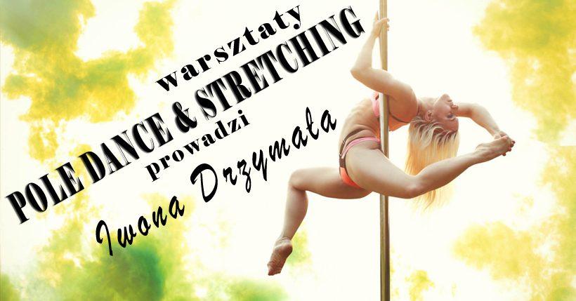 Warsztaty Pole Dance & Stretching z Iwoną Drzymałą