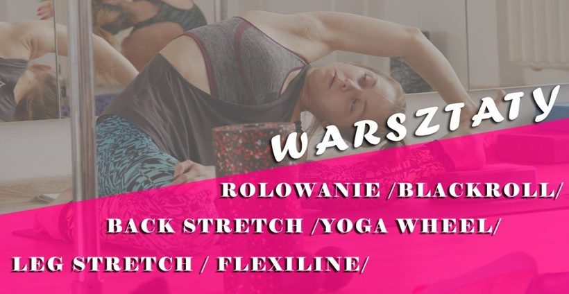 Warsztaty stretching /blackroll/yoga whell/flexiline